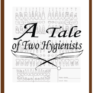 Dr. B is interviewed on A tale of Two Hygienists Podcast Part 2