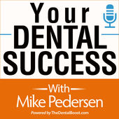 "Mike Pedersen from ""Your Dental Success"" Podcast"